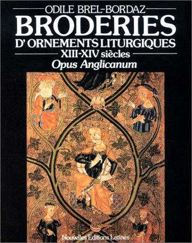 Broderies d'ornements liturgiques Relié – 1 janvier 1983 Odile Brel-Bordaz Nouvelles Editions Latines 2723301788 Art