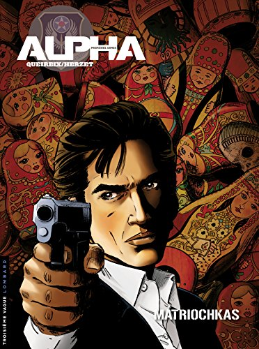 alpha premières armes, tome 4 : matriochkas