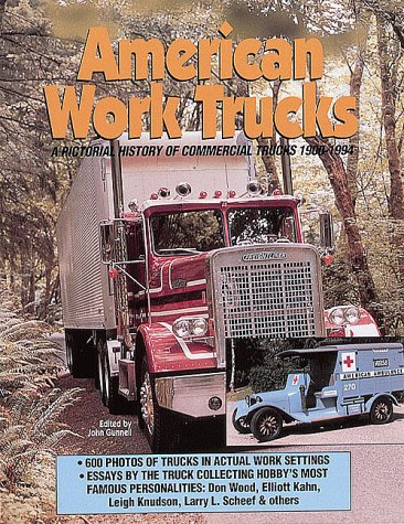 American Work Trucks: A Pictorial History of Commercal Trucks 1900-1994 by Brand: Krause Publications