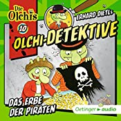 Das Erbe der Piraten (Olchi-Detektive 10) | Erhard Dietl