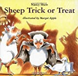 Sheep Trick or Treat, Nancy E. Shaw, 0618070354