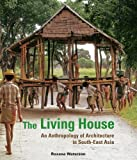 The Living House, Roxana Waterson, 0804841209