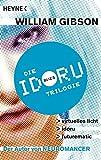 Idoru-Trilogie: Drei Romane in einem Band