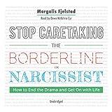Stop Caretaking the Borderline or Narcissist: How
