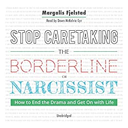 Stop Caretaking the Borderline or Narcissist