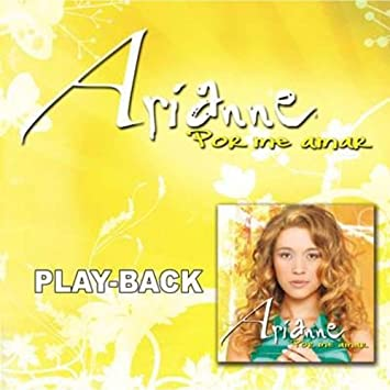 cd arianne por me amar playback