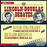 The Lincoln-Douglas Debates | Abraham Lincoln,Stephen Douglas