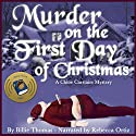 Murder on the First Day of Christmas: Chloe Carstairs Mysteries, Volume 1 Audiobook by Billie Thomas Narrated by Rebecca Ortiz