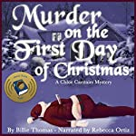 Murder on the First Day of Christmas: Chloe Carstairs Mysteries, Volume 1 | Billie Thomas