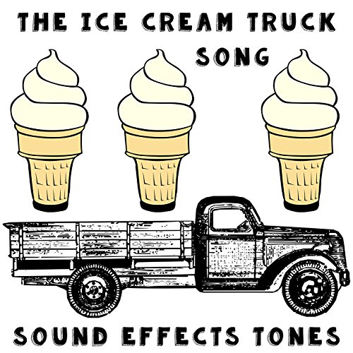 (The Ice Cream Truck Song: Sound Effects)