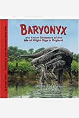 Baryonyx and Other Dinosaurs of the Isle of Wight Digs in England (Dinosaur Find) Library Binding
