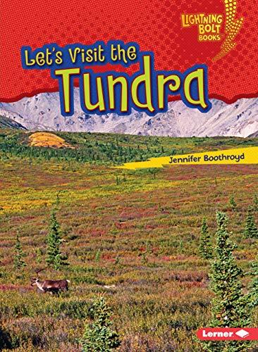 Let's Visit the Tundra (Lightning Bolt Books ® _ Biome Explorers)