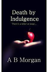 Death By Indulgence (Second Chance Investigations book 1) Kindle Edition
