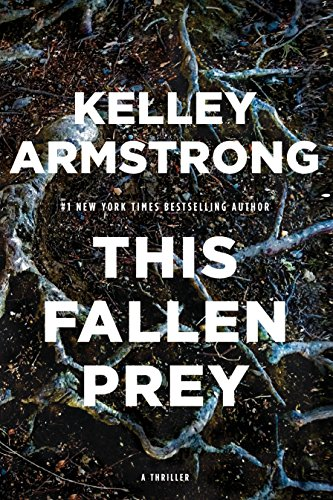 This Fallen Prey: A Rockton Thriller (City of the Lost 3)
