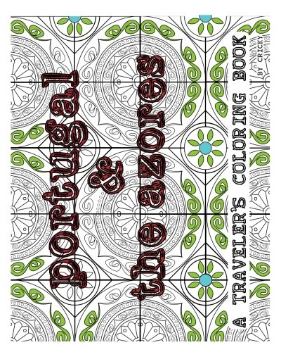 Portugal & The Azores: A Traveler's Coloring Book