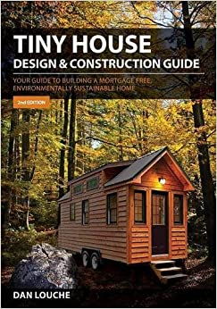 tiny house design construction guide dan s louche