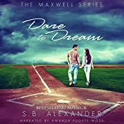Dare to Dream: The Maxwell Series, Book 2 | S.B. Alexander