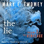 The Lie: Volumes of the Vemreaux Volume 3 | Mary E. Twomey