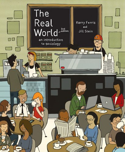 The Real World: An Introduction to Sociology (Second Edition) (The Real World Introduction To Sociology 5th Edition)
