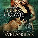 When a Lioness Growls Audiobook by Eve Langlais Narrated by Natasha Soudek