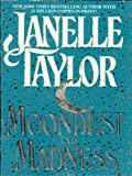 Front cover for the book Moondust And Madness by Janelle Taylor