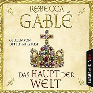 Rebecca Gablé - Das Haupt der Welt (Otto der Große 1)