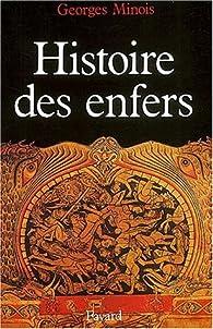 Histoire des enfers par Georges Minois