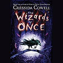 The Wizards of Once Audiobook by Cressida Cowell Narrated by David Tennant