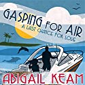 Gasping for Air: Last Chance Romance, Book 2 Audiobook by Abigail Keam Narrated by Amy McFadden