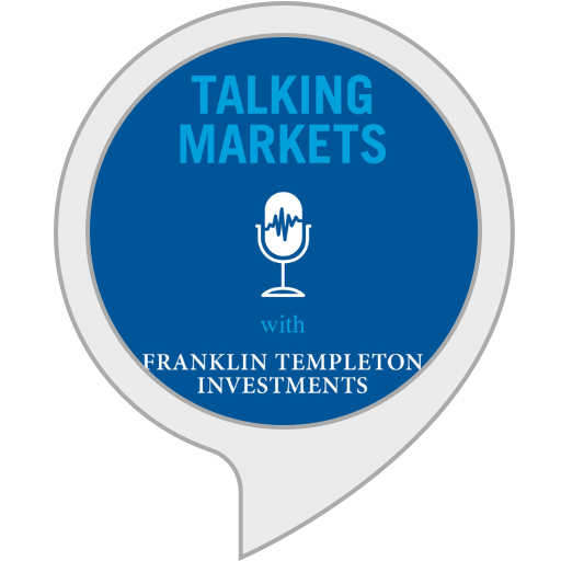 Talking Markets with Franklin Templeton from Franklin Resources, Inc.