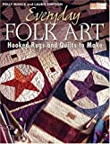 img - for Everyday Folk Art: Hooked Rugs and Quilts to Make book / textbook / text book