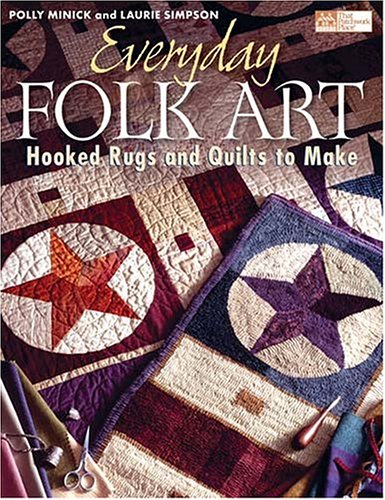 (Everyday Folk Art: Hooked Rugs And Quilts To Make)