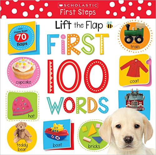 Lift the Flap: First 100 Words (Scholastic Early Learners) ()