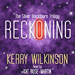 Reckoning: The Silver Blackthorn Trilogy, Book 1 | Kerry Wilkinson