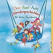 Drei-Fünf-Acht-Minutengeschichten für kleine Abenteurer | Sandra Grimm