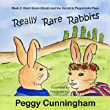 Really Rare Rabbits: Giant Green Ghosts and the Secret at Peppermint Pass