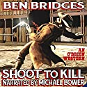 Shoot to Kill: O'Brien, Book 8 Audiobook by Ben Bridges Narrated by Michael Bower