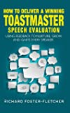 How to deliver a winning Toastmaster Speech Evaluation: Using feedback to nurture, grow and ignite every speaker