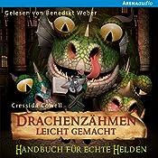 Handbuch für echte Helden (Drachenzähmen leicht gemacht 6) | Cressida Cowell