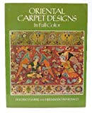 Oriental Carpet Designs in Full Color, Friedrich Sarre and Trenkwald Sarre, 0486238350