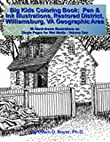 img - for Big Kids Coloring Book:Pen & Ink Illustrations Restored District Williamsburg, VA Geographic Area: 50 Hand-drawn Illustrations on Single Pages for Wet Media - Volume One (Big Kids Coloring Books) book / textbook / text book