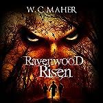 Ravenwood Risen   W.C. Maher