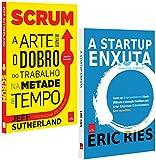 Scrum + A Startup Enxuta - Kit Exclusivo com 2 Volumes