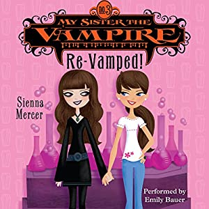 My Sister the Vampire #3: Re-Vamped! Audiobook