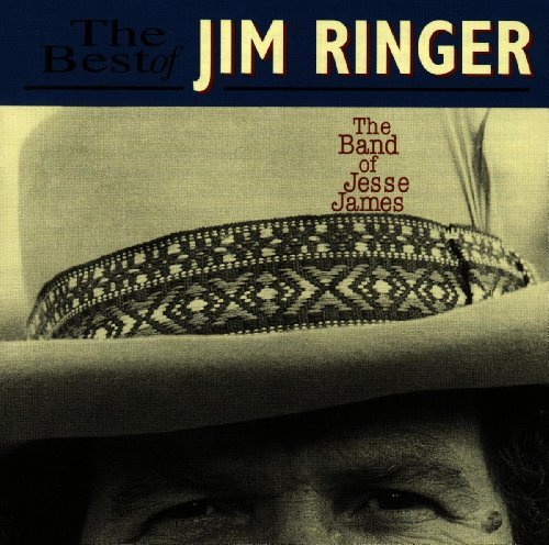The Best of Jim Ringer: The Band of Jesse James by Jim Ringer (1996-09-01) ()