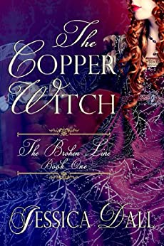 The Copper Witch (The Broken Line Book 1) by [Dall, Jessica]