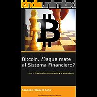 Bitcoin. ¿Jaque mate al sistema financiero? (Enseñando criptomonedas a la abuela Pepa nº 1)