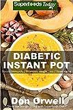Diabetic Instant Pot: 45+ One Pot Instant Pot Recipe Book, Dump...