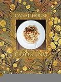 Canal House Cooking Volume No. 7: La Dolce Vita [Flexibound] [2012] (Author) Hamilton & Hirsheimer, Melissa Hamilton, Christopher Hirsheimer