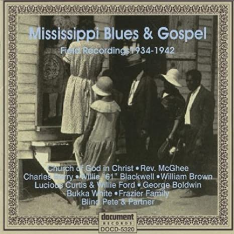 Mississippi Blues & Gospel: 1934-1942 Field Recordings